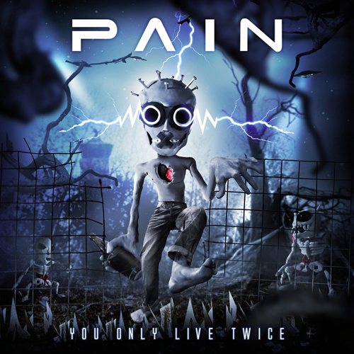 "Pain ""You only live twice"""