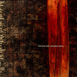 "Nine Inch Nails ""Hesitation marks"""