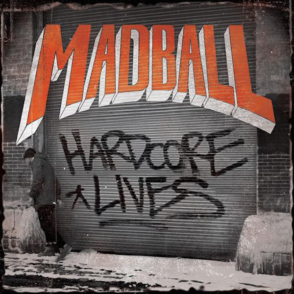 """Madball """"Hardcore lives"""""""