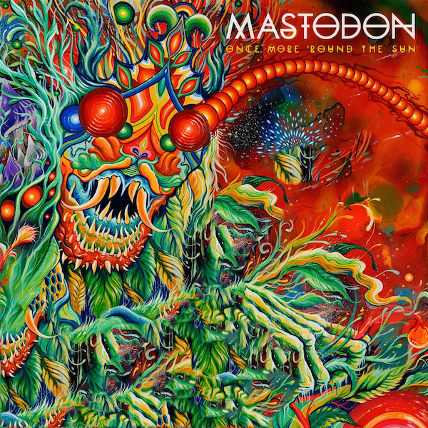 "Mastodon ""Once more 'round the sun"""
