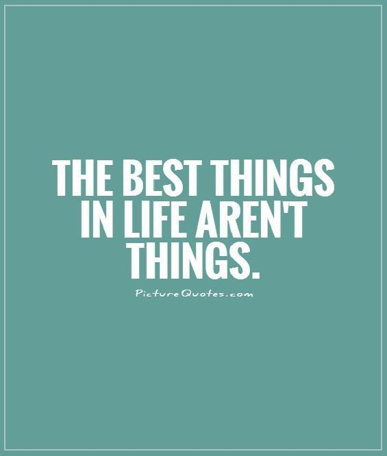 the-best-things-in-life-arent-things-quote-1